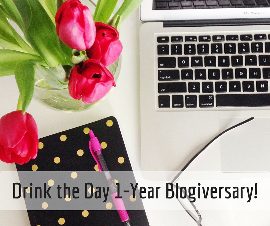 1-Year Blogiversary! - Drink the Day